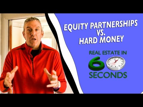 Equity Partnerships vs Hard Money - Real Estate in 60 Seconds