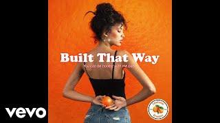 Emotional Oranges Built That Way Lyric Video