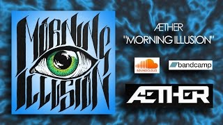 ÆTHER - MORNING ILLUSION