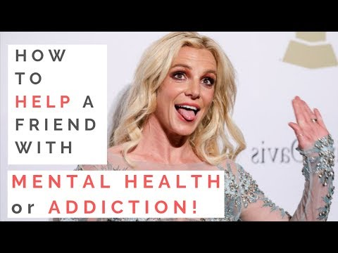 TIPS FROM BRITNEY SPEARS' PSYCH WARD DRAMA: How To Help Someone With Mental Health/Addiction Issues