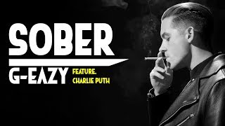 G-Eazy - Sober ft. Charlie Puth [Full HD] lyrics