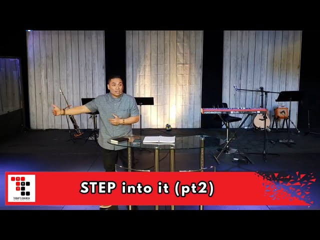 Step Into It! (Part 2)   Pt Danrey Amoyo   Today's Church Online (May 2, 2021)