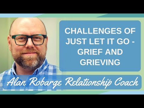 challenges-of-just-let-it-go---grief-and-grieving