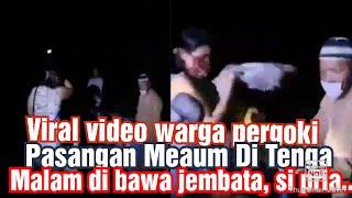 Viral Video Warga Pergoki Pasangan Mesum Di Tengah Malam Di Bawah Jembatan,Si Pria..