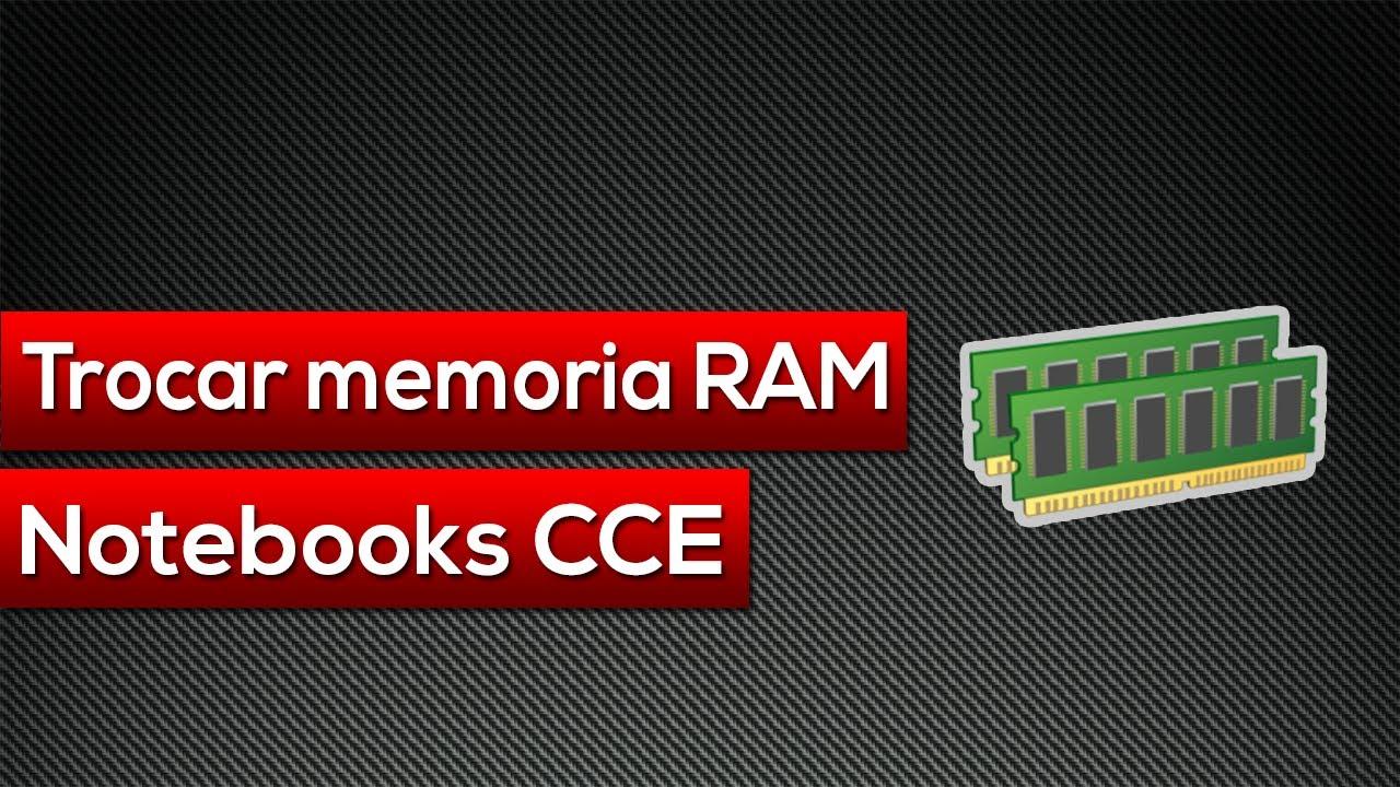 Como Trocar Ou Adicionar Memoria Ram Em Notebooks Cce Youtube