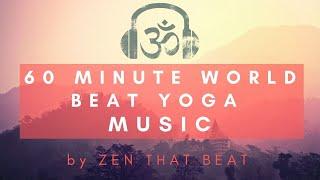 1 Hour World Beat Vinyasa Yoga Music Playlist
