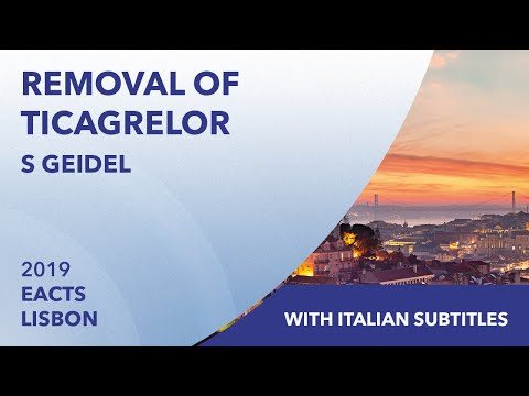 Removal of Ticagrelor | Stephan Geidel | EACTS 2019 | Italian Subtitles