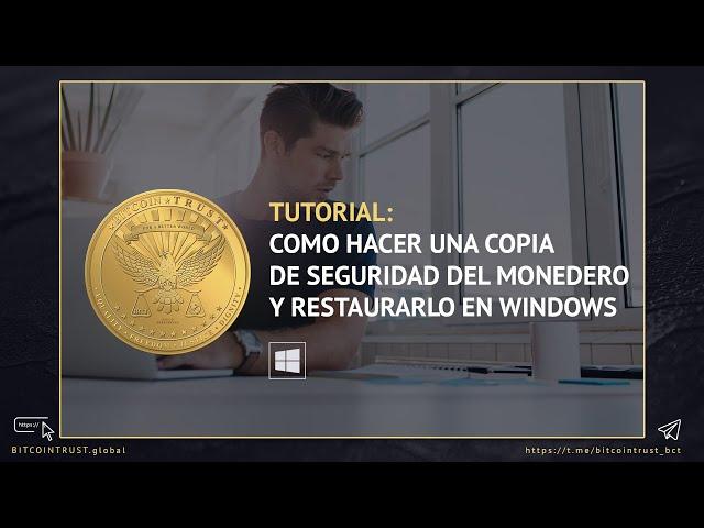 Bitcoin Trust - Como Hacer Una Copia De Seguridad Y Restaurar Tu Modero Para Windows