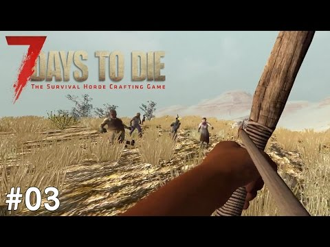 7 Days to Die Alpha 15 | #03 Wo ist bloß das Haus?? | Let's Play German Deutsch