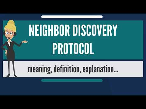 What is NEIGHBOR DISCOVERY PROTOCOL? What does NEIGHBOR DISCOVERY PROTOCOL mean?