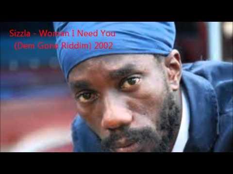 Sizzla - Woman I Need You (Dem Gone Riddim) 2002
