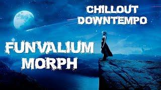 Funvalium - Morph (Chillout, Downtempo)