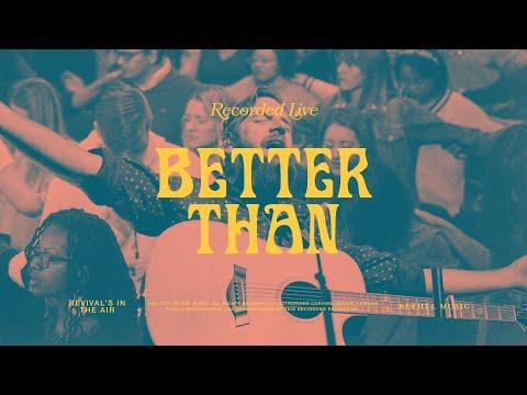 Better Than - Bethel Music feat. Jonathan David Helser & Melissa Helser