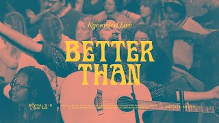 Better Than - Bethel Music feat. Jonathan David Helser & Melissa Helser