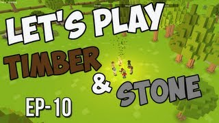 Let's Play Timber And Stone - Ep 10 - Another Man Down!  Positions Available!
