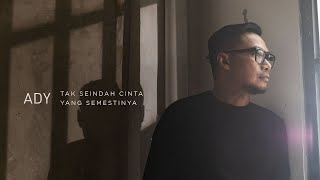 Download Ady - Tak Seindah Cinta Yang Semestinya (New Version) | Official Music Video