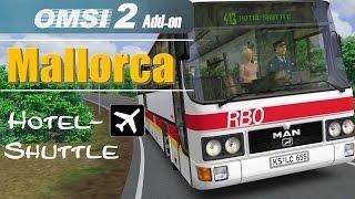 OMSI 2 Addon Palma de Mallorca | Hotelshuttle → Apartment  ☆ Let's Play OMSI 2