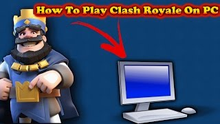 How To Play Clash Royale On Your PC!!(Without Bluestacks)(Nox)(Emulator)