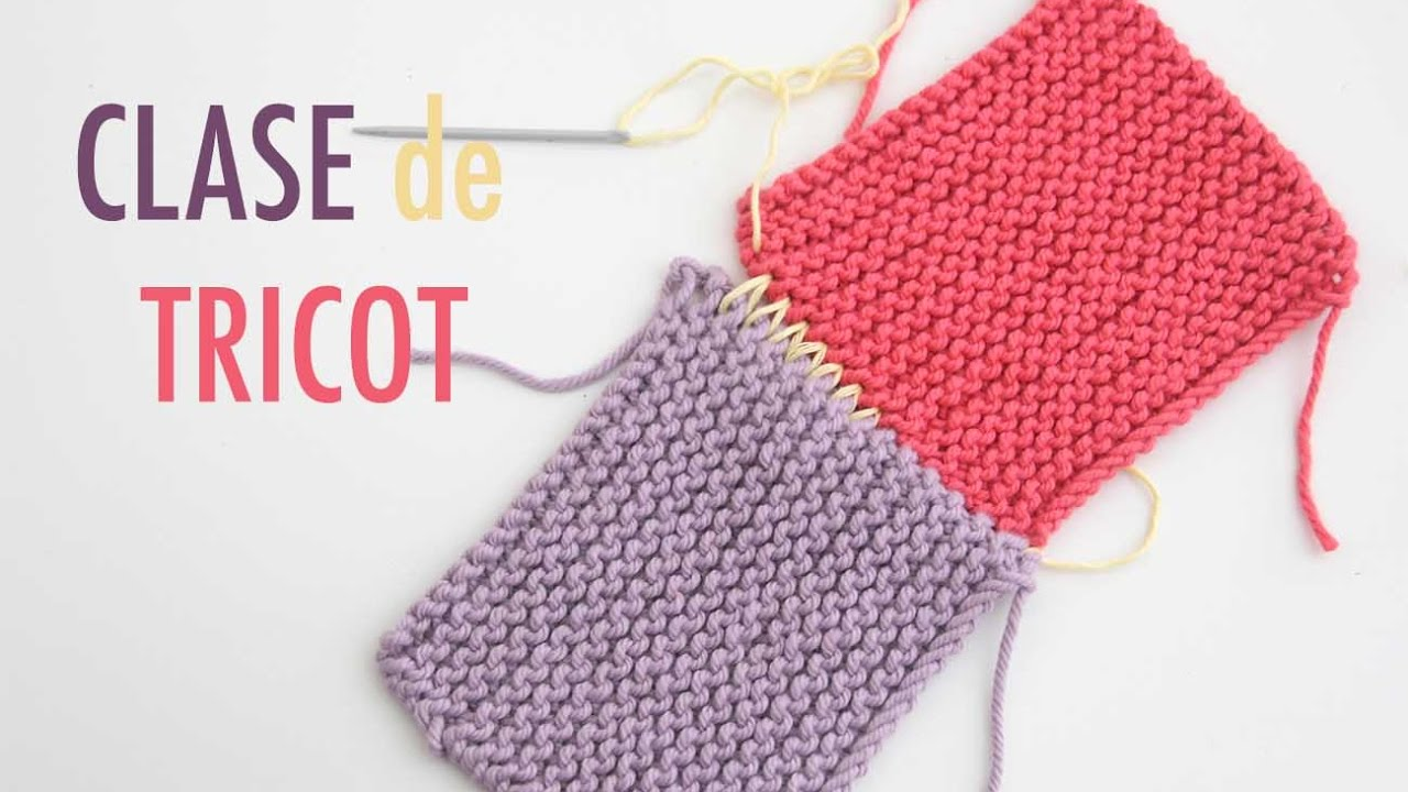 Clase tricot c mo unir dos piezas de punto bobo con costura invisible youtube - Como hacer mantas de punto ...