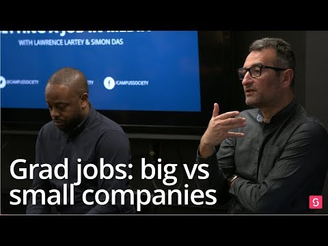 Grad jobs: big vs small companies | Campus Talks
