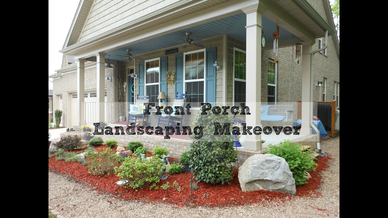 Front Lawn Landscaping Makeover. Front Porch Ideas