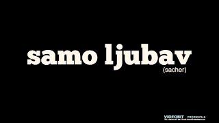 Sacher - Samo ljubav (Official video)