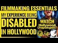 Filmmaking Essentials: My Experience Being Disabled In Hollywood