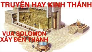 VUA SOLOMON XÂY ĐỀN THÁNH [TRUYỆN HAY]