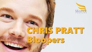 Chris Pratt Bloopers
