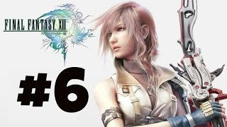 Final Fantasy XIII Gameplay/Walkthrough - Episode 6 - Casting the Net