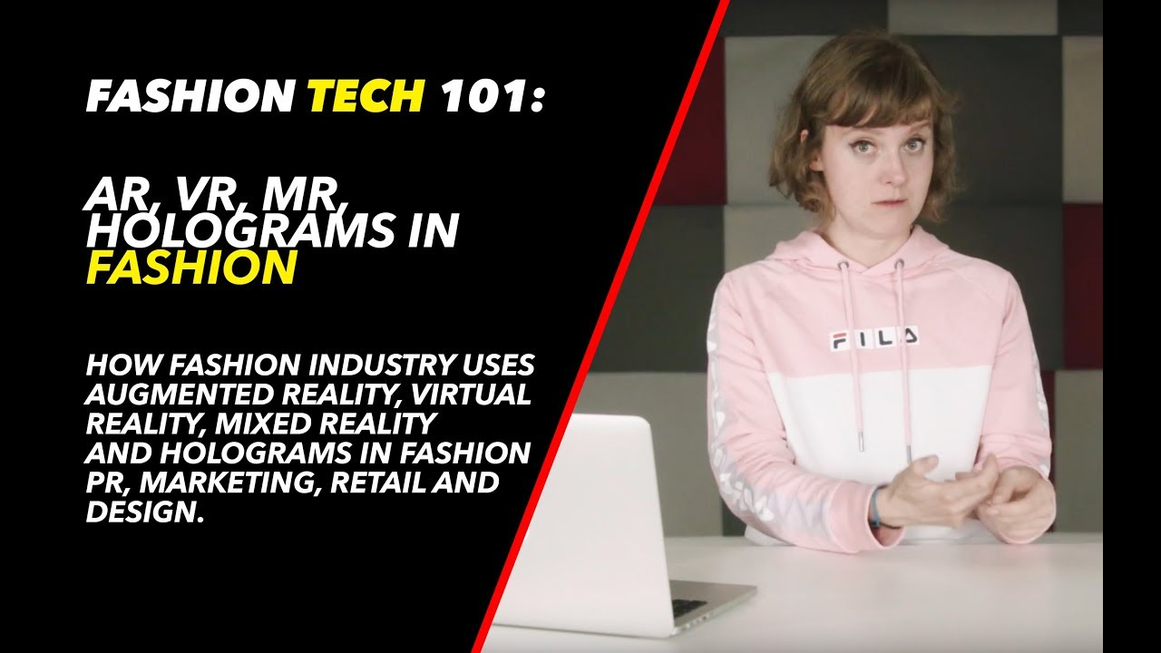 Virtual Reality (VR) and Augmented Reality (AR) in Fashion business | Fashion Tech 101