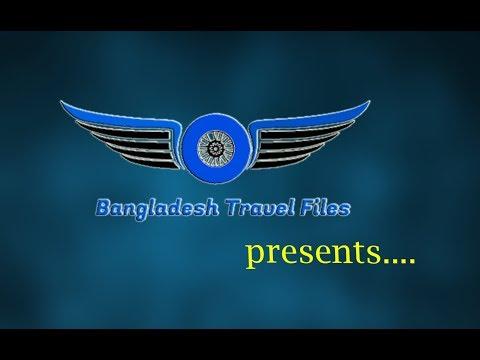 """Bangladesh Travel Files"" Channel Intro"
