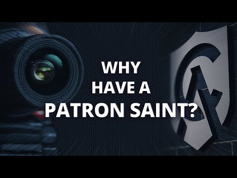 Why Have a Patron Saint?