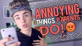 ANNOYING THINGS PARENTS DO!