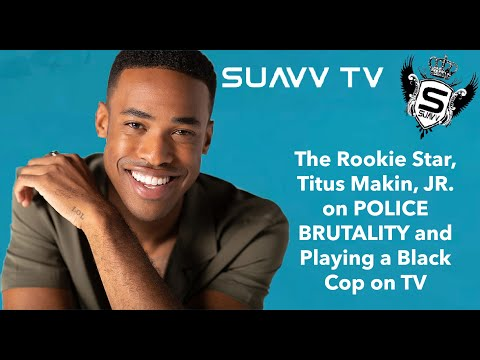 The Sound of the Police: The Rookie Star Titus Makin, Jr. talks Police Brutality and playing a Cop.