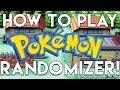 HOW TO PLAY POKEMON RANDOMIZER!