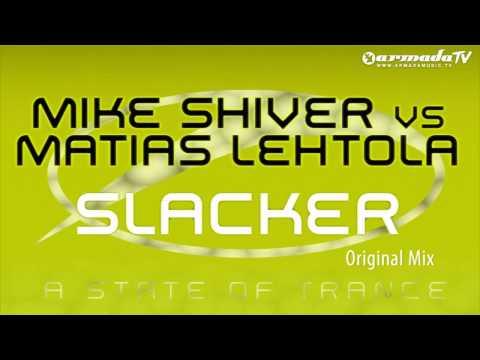 Mike Shiver vs Matias Lehtola - Slacker (Original Mix)