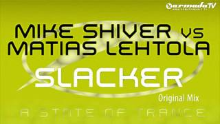 Mike Shiver vs Matias Lehtola - Slacker (Original Mix)