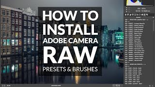 How To Install Camera Raw Presets In Windows 7