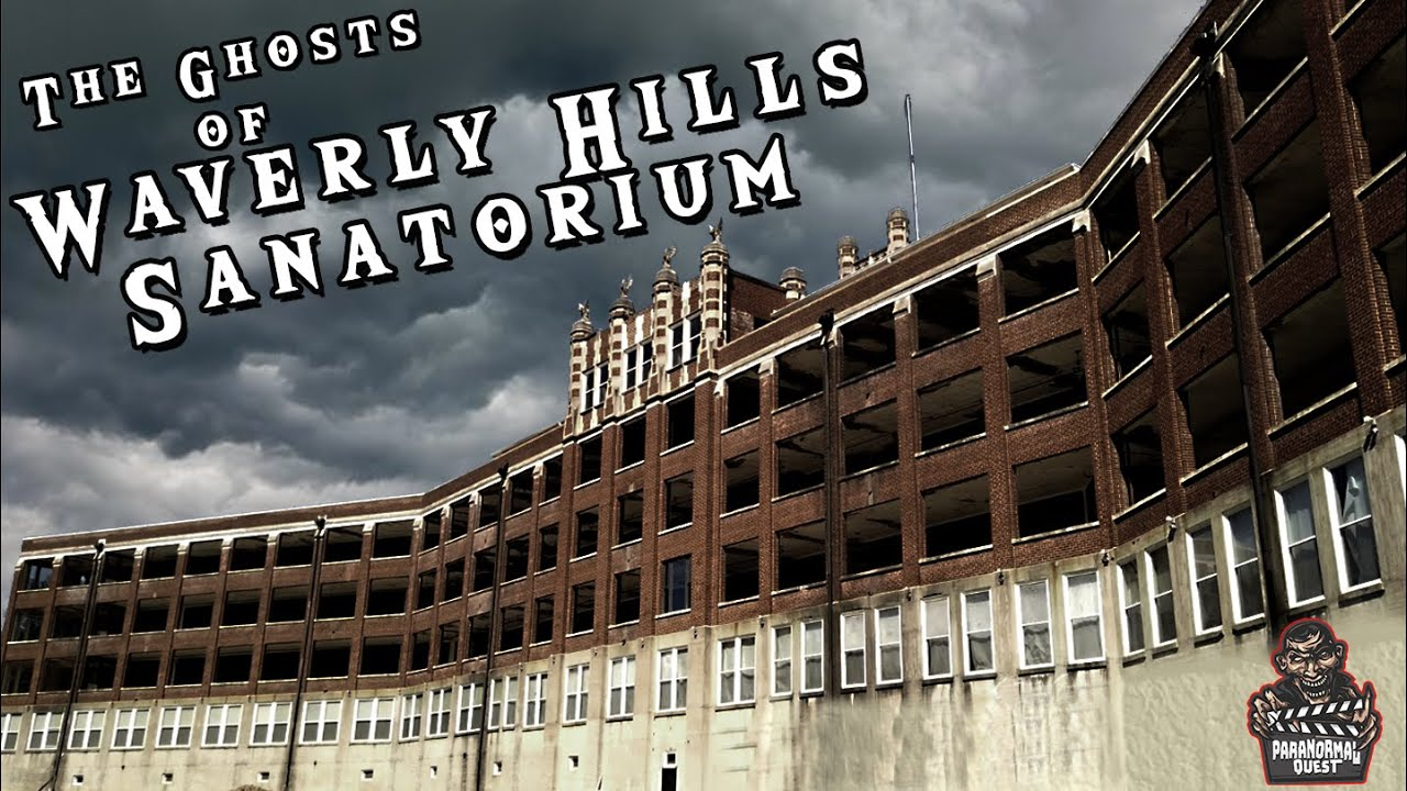 The Ghosts of Waverly Hills Sanatorium || Paranormal Quest®