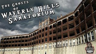 The Ghosts of Waverly Hills Sanatorium  Paranormal Quest®