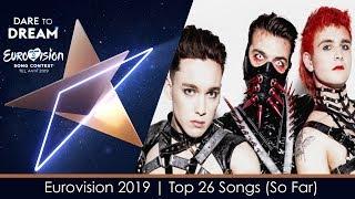 Eurovision 2019 | My Top 26 Songs (So Far) | 🇫🇮🇲🇩🇮🇸🇳🇴🇵🇹🇬🇪🇷🇸