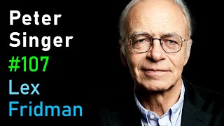 Peter Singer: Suffering In Humans, Animals, And Ai | Ai Podcast #107 With Lex Fridman
