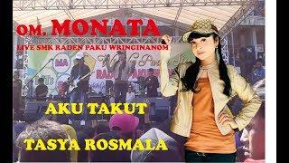 Terbaru !!  Aku Takut - Tasya Rosmala - OM MONATA live Wringinanom Mp3