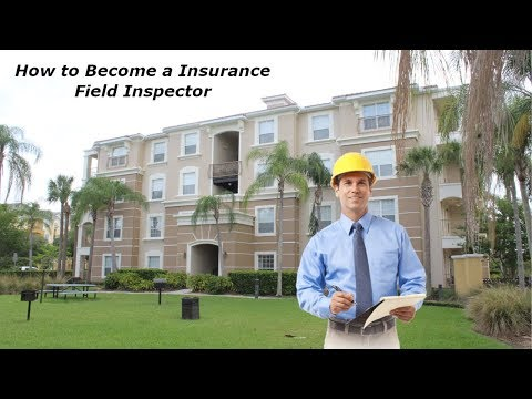 How To Become An Insurance Field Inspector - How To Become A Field Inspector