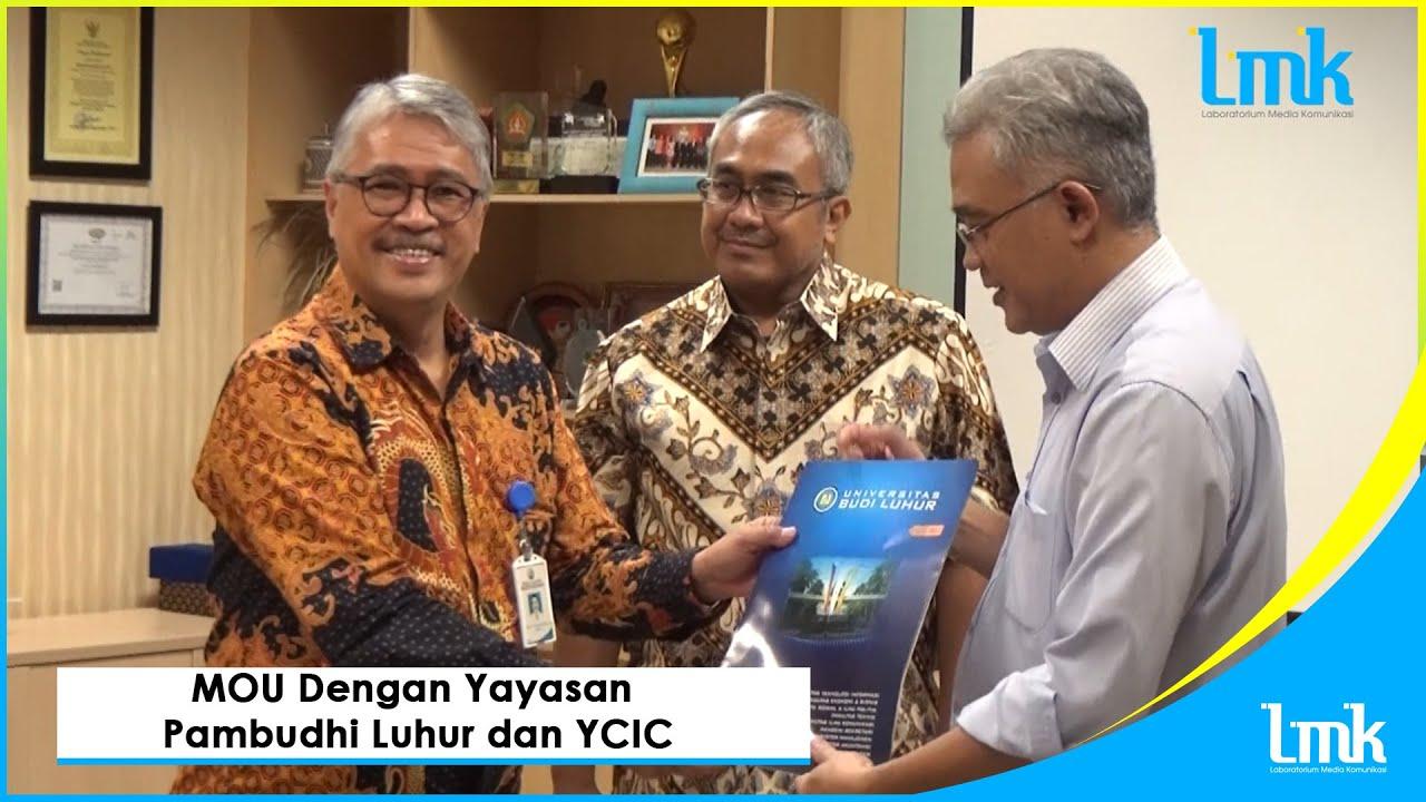 Penandatanganan MOU dengan Yayasan Pambudhi Luhur dan YCIC