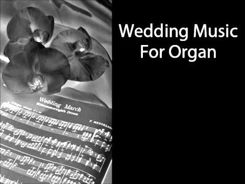 Wedding Music for Organ - Most popular pieces - YouTube