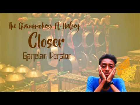 The Chainsmokers Ft. Halsey - Closer (Gamelan Version) Remixed by : Jukrii