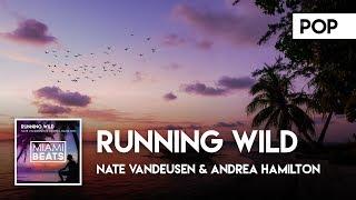 Nate VanDeusen & Andrea Hamilton - Running Wild ( Audio) [Miami Beats]