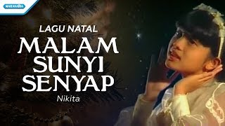 Malam Sunyi Senyap - Lagu Natal - Nikita (Video)